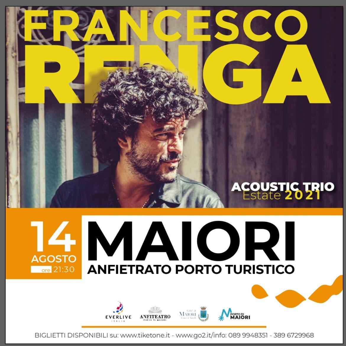 """""""ACOUSTIC TRIO – ESTATE 2021"""" , Francesco Renga torna live in tutta Italia. Sabato 14 agosto 2021 gran concerto a Maiori"""